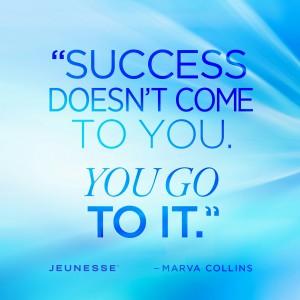 SuccessDoesntComeToYou